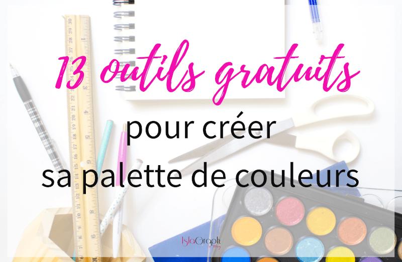 13 Outils Gratuits : Créer sa palette de couleurs - Graphiste | Entrepreneuse + Blogging