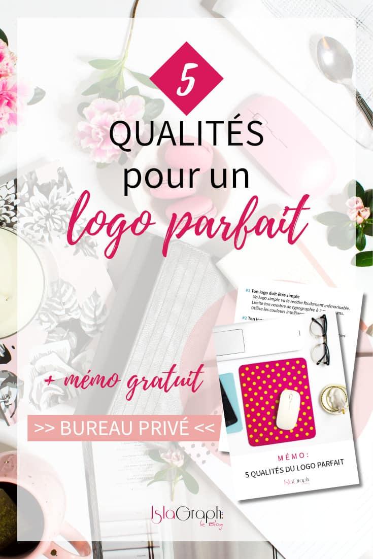 Les 5 qualités pour un logo parfait. Comment réussir son logo + mémo gratuit