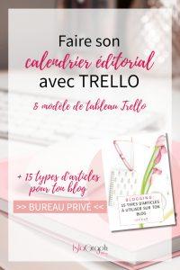 Crée ton calendrier éditorial avec Trello de manière simple et efficace et gagne du temps dans la gestion de ton blog + liste de 15 types d'articles gratuit