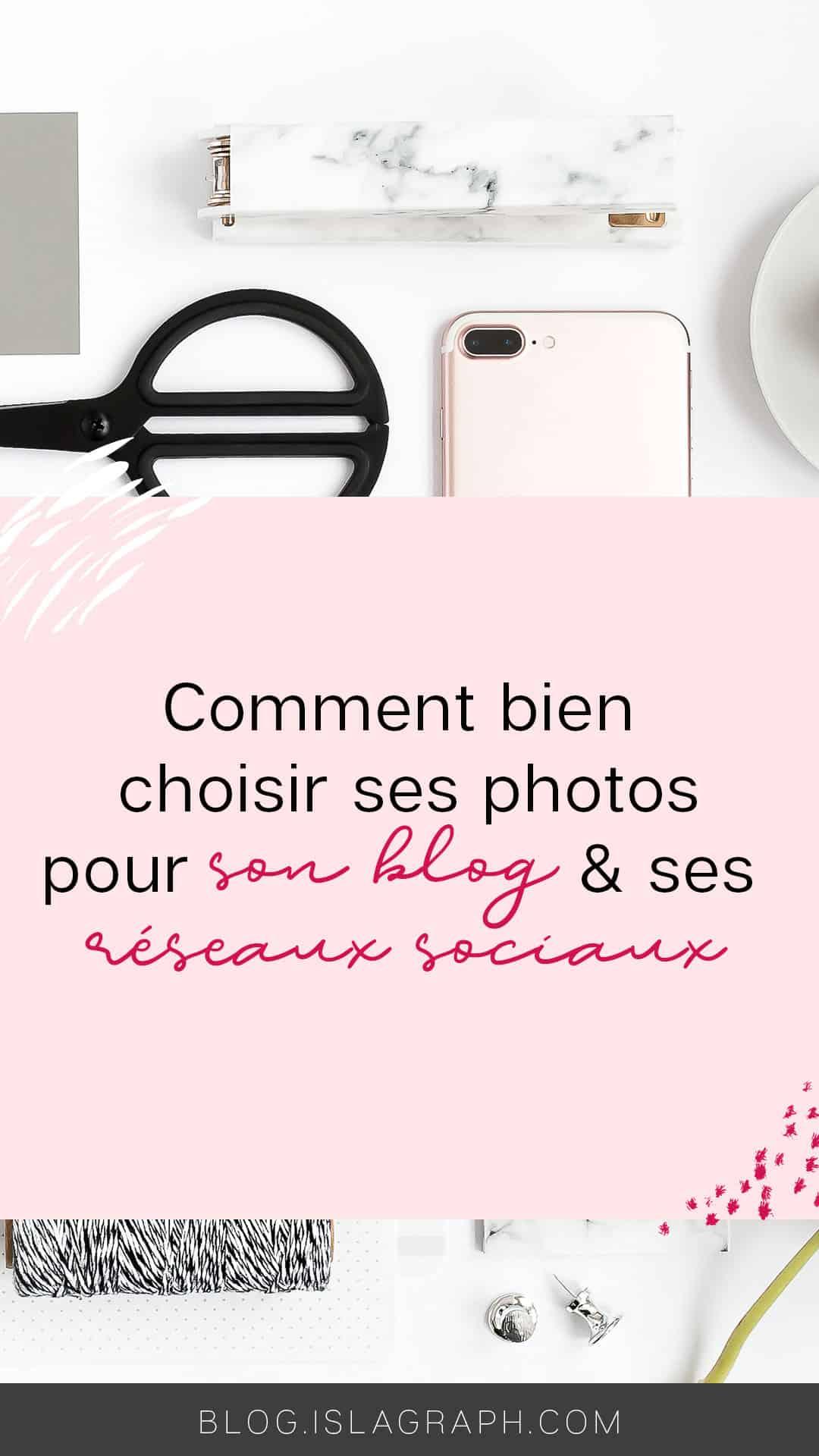 Les photos que tu vas utiliser sur ton blog ou sur tes réseaux sociaux doivent correspondre à ton identité visuelle. Je t'explique comment choisir tes photos et où les trouver. #bloggingtips #blogging
