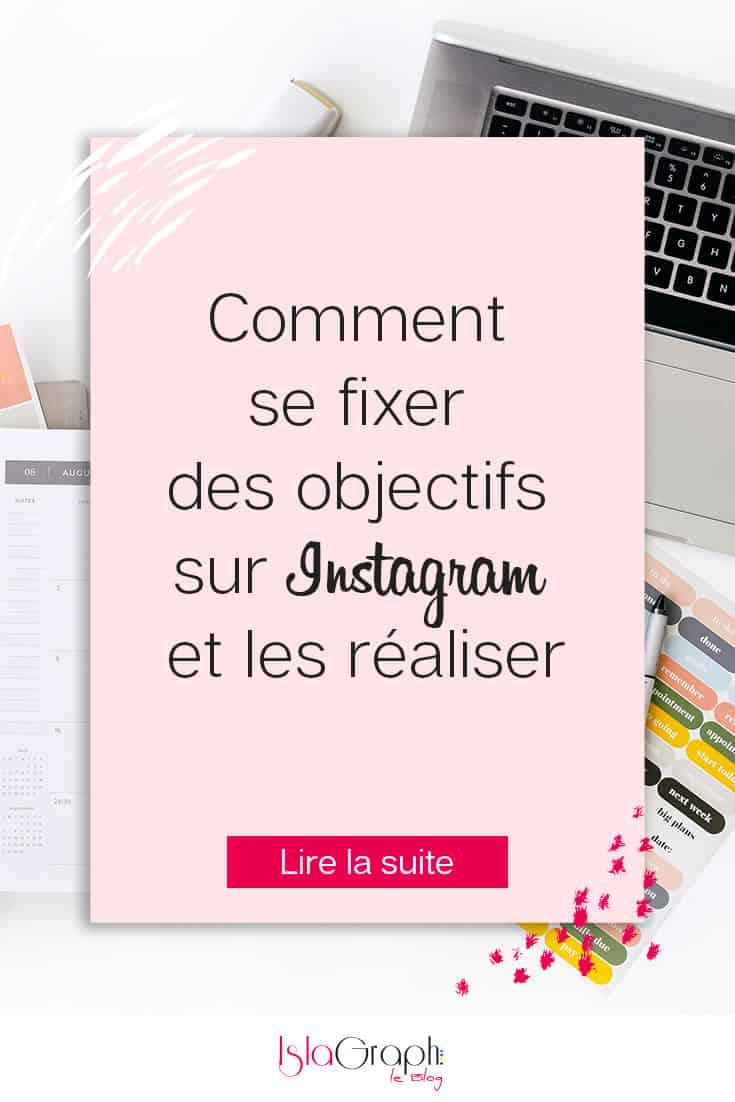Comment se fixer des objectifs sur Instagram et les réaliser